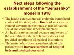 next steps following the establishment of the semashko model in 1918