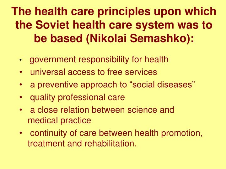 The health care principles upon which the Soviet health care system was to be based (Nikolai Semashko):