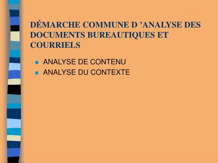 DÉMARCHE COMMUNE D'ANALYSE DES DOCUMENTS BUREAUTIQUES ET COURRIELS