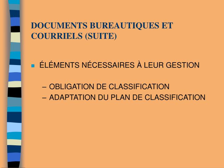 DOCUMENTS BUREAUTIQUES ET COURRIELS (SUITE)