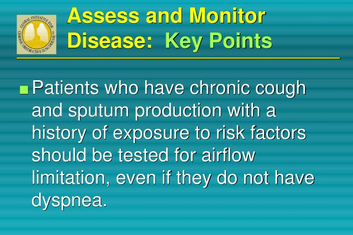 Assess and Monitor Disease: