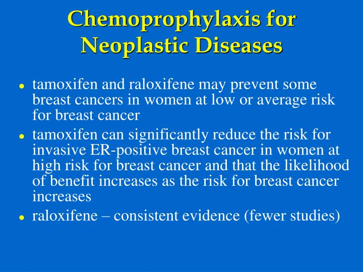 Chemoprophylaxis for Neoplastic Diseases
