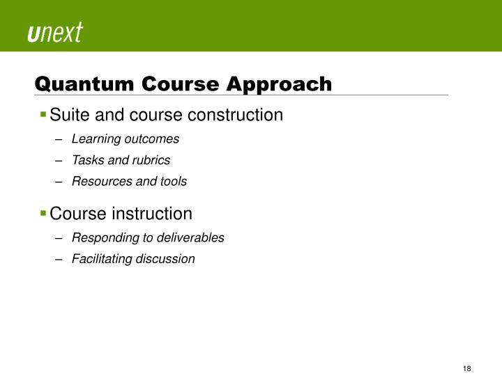 Quantum Course Approach