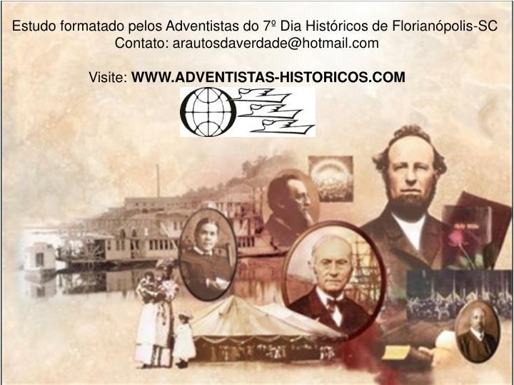 Estudo formatado pelos Adventistas do 7º Dia Históricos de Florianópolis-SC