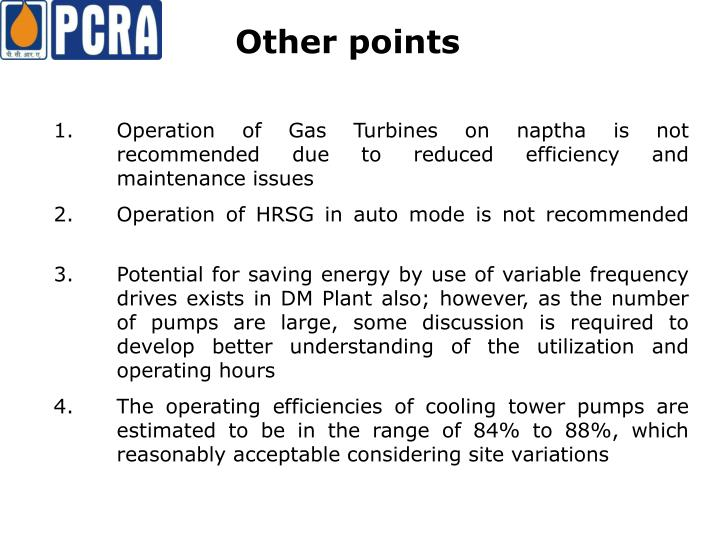 1. Operation of Gas Turbines on naptha is not recommended due to reduced efficiency and maintenance issues