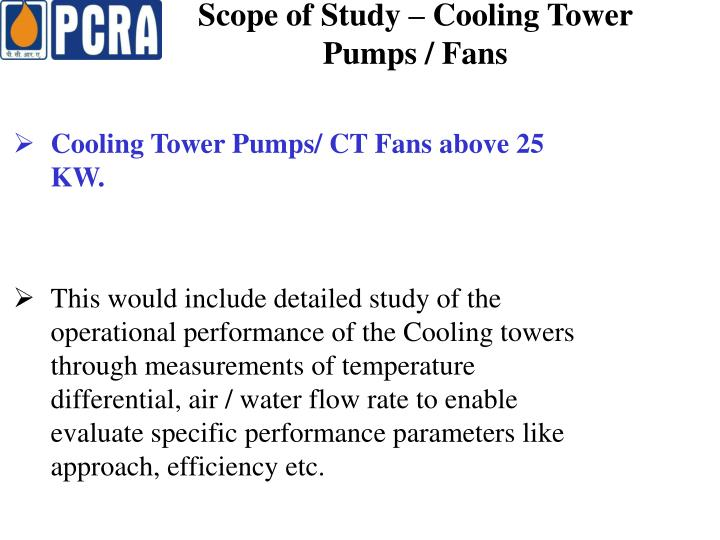 Scope of Study – Cooling Tower Pumps / Fans