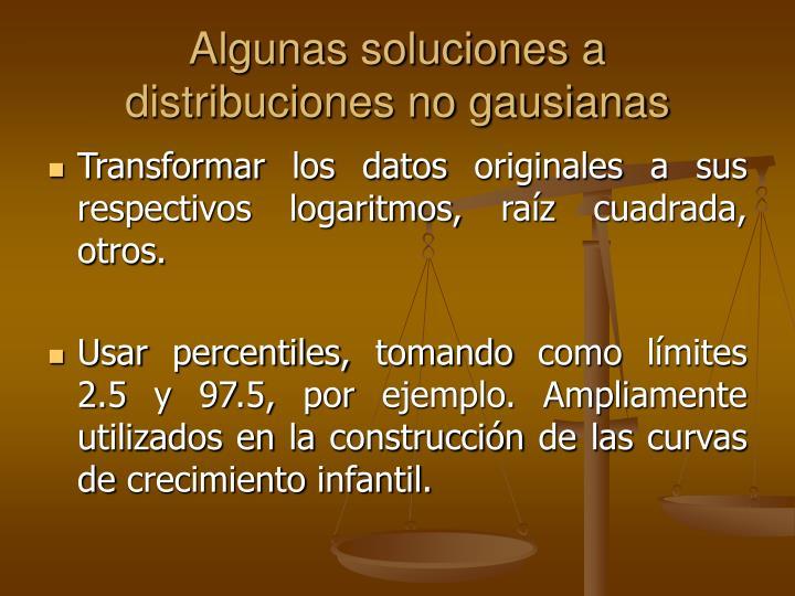 Algunas soluciones a distribuciones no gausianas