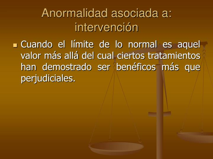 Anormalidad asociada a: intervención