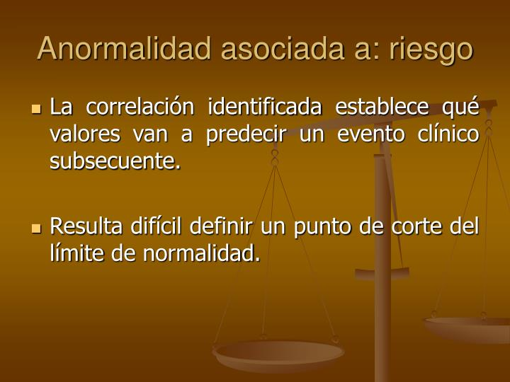 Anormalidad asociada a: riesgo