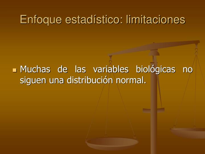 Enfoque estadístico: limitaciones