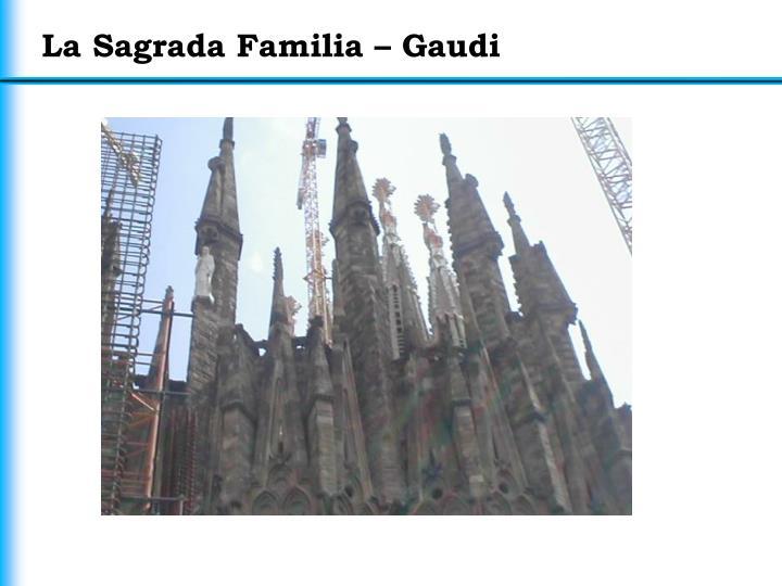 La Sagrada Familia – Gaudi