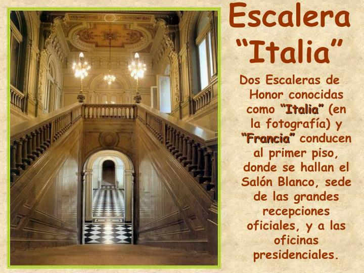 Dos Escaleras de Honor conocidas como
