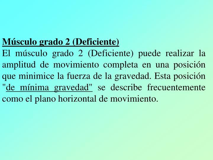 Músculo grado 2 (Deficiente)