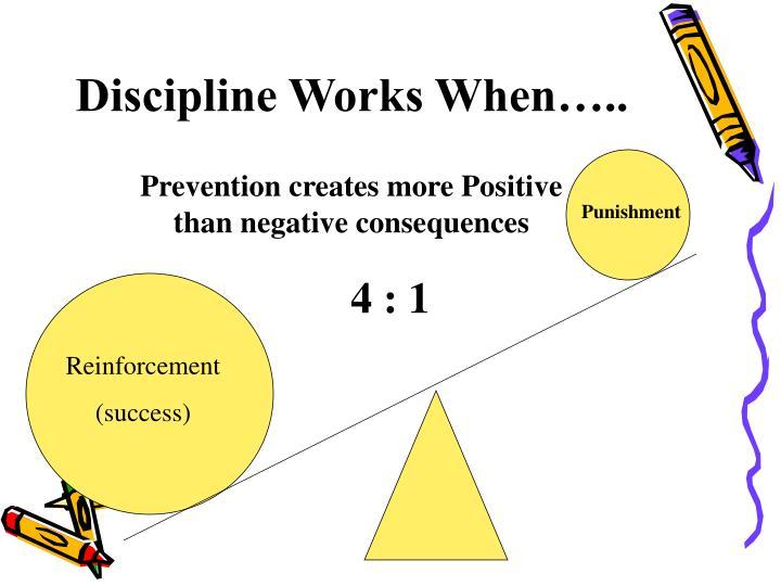Discipline Works When…..