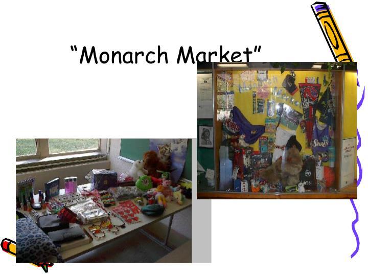 """Monarch Market"""