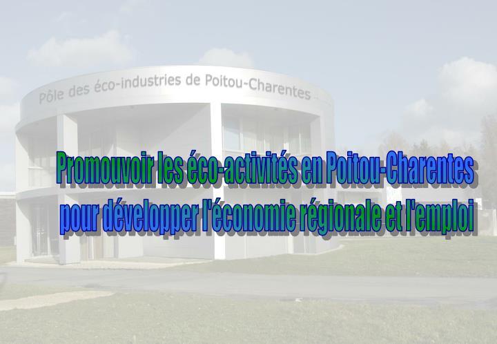 Promouvoir les éco-activités en Poitou-Charentes