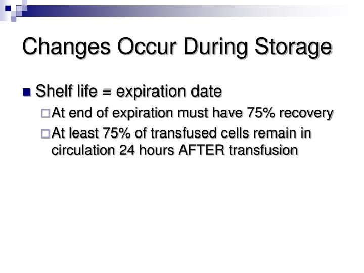 Changes Occur During Storage
