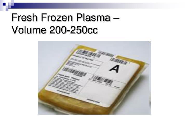 Fresh Frozen Plasma –