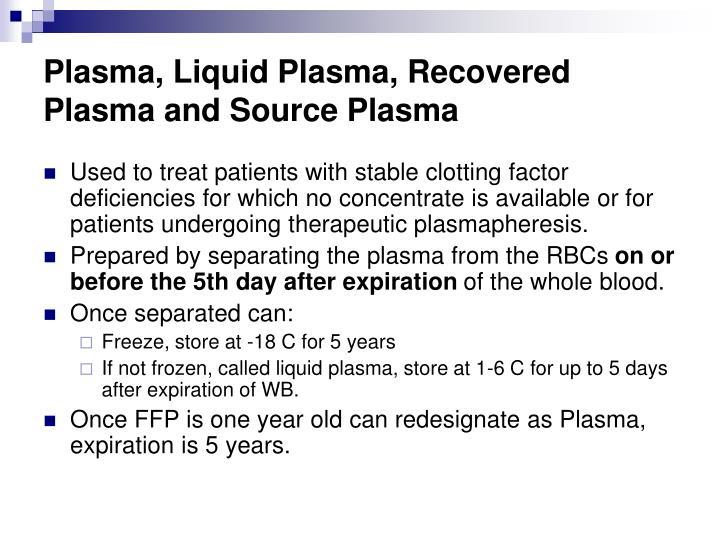 Plasma, Liquid Plasma, Recovered Plasma and Source Plasma