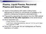 plasma liquid plasma recovered plasma and source plasma