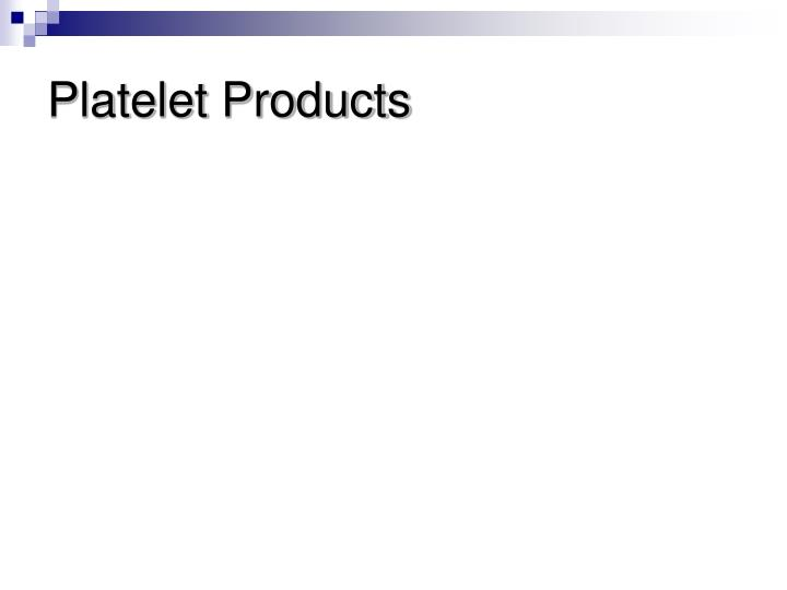 Platelet Products