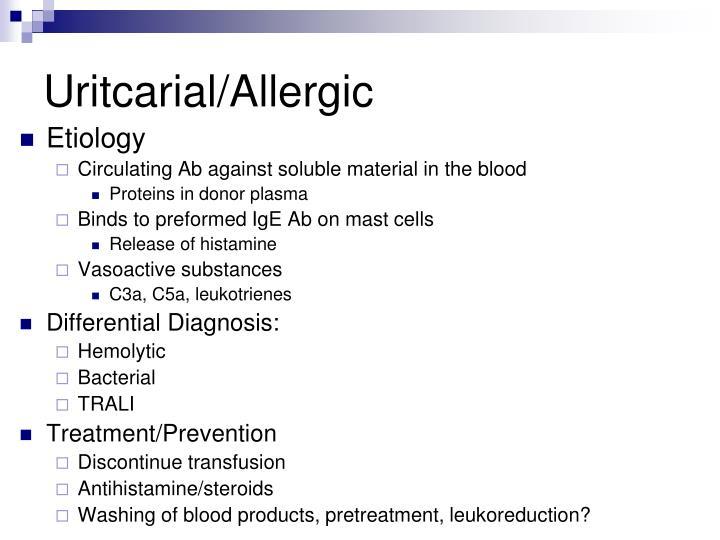 Uritcarial/Allergic