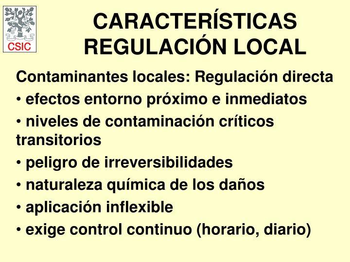 CARACTERÍSTICAS REGULACIÓN LOCAL
