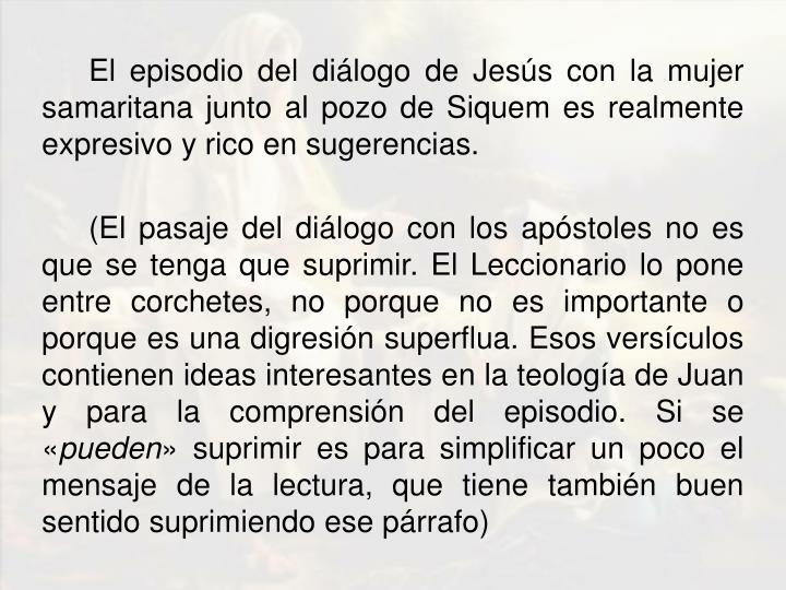 El episodio del diálogo de Jesús con la mujer samaritana junto al pozo de
