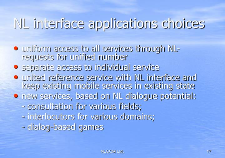 NL interface applications choices