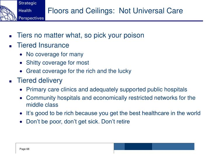 Floors and Ceilings:  Not Universal Care