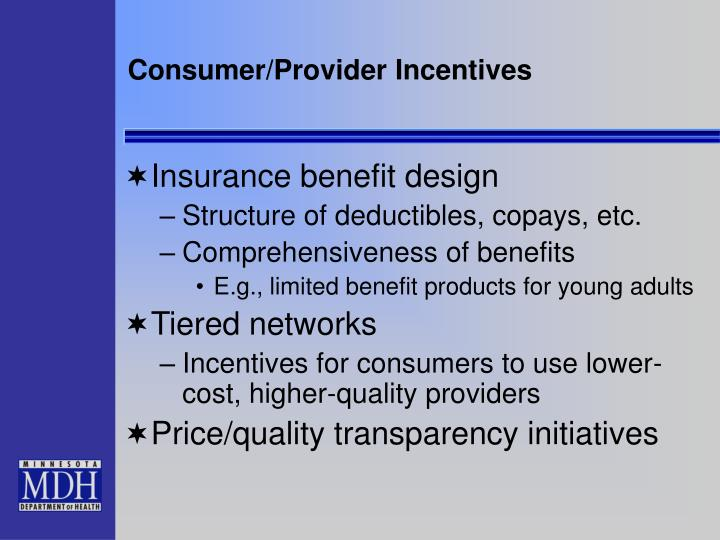Consumer/Provider Incentives