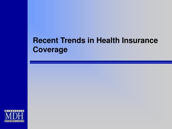 Recent Trends in Health Insurance Coverage
