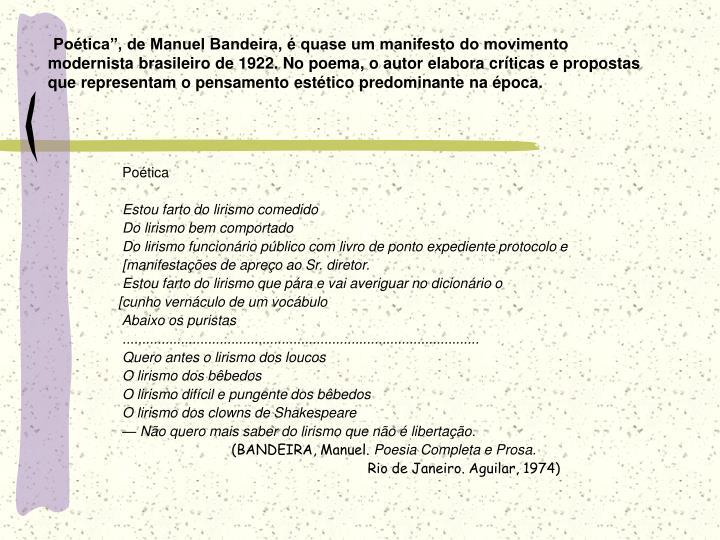 """Poética"""", de Manuel Bandeira, é quase um manifesto do movimento"""
