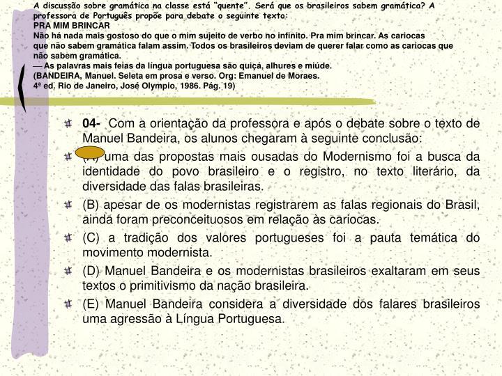 """A discussão sobre gramática na classe está """"quente"""". Será que os brasileiros sabem gramática? A"""