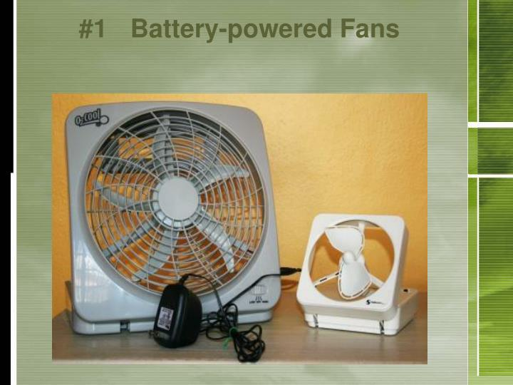 #1	Battery-powered Fans