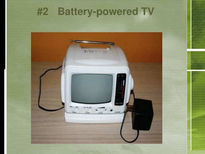 #2	Battery-powered TV