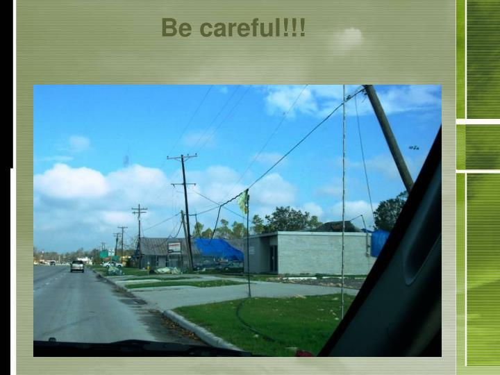 Be careful!!!