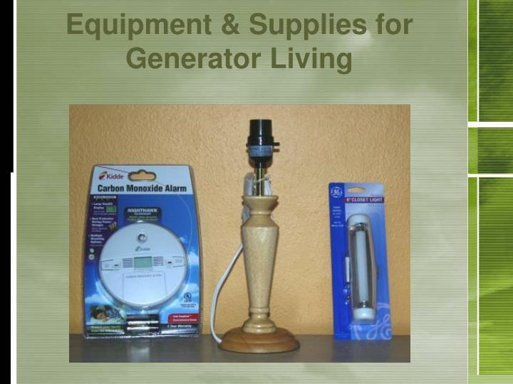 Equipment & Supplies for Generator Living