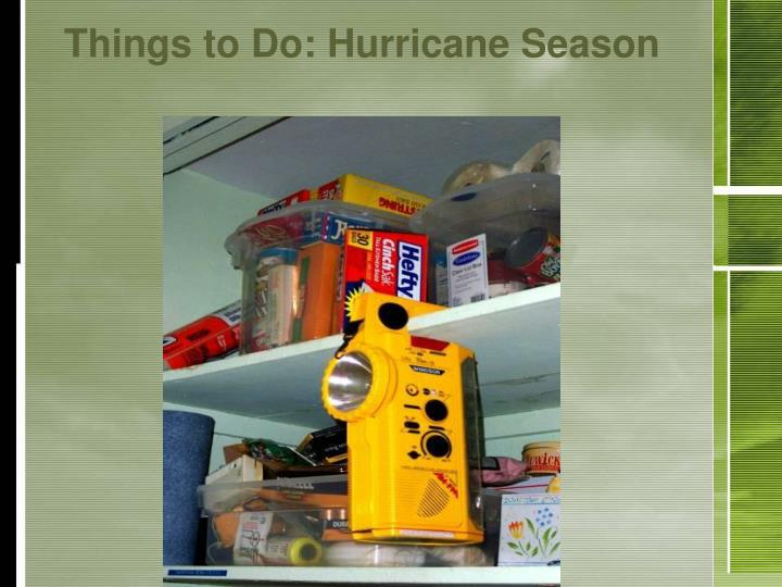 Things to Do: Hurricane Season