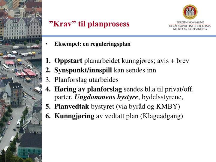 """""""Krav"""" til planprosess"""