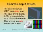 common output devices