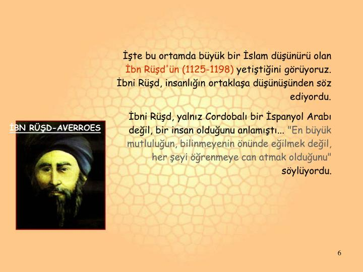 İşte bu ortamda büyük bir İslam düşünürü olan