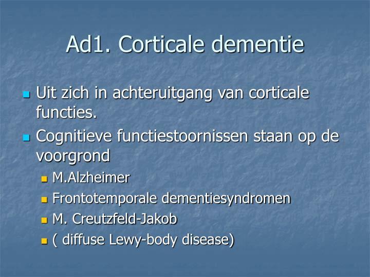Ad1. Corticale dementie