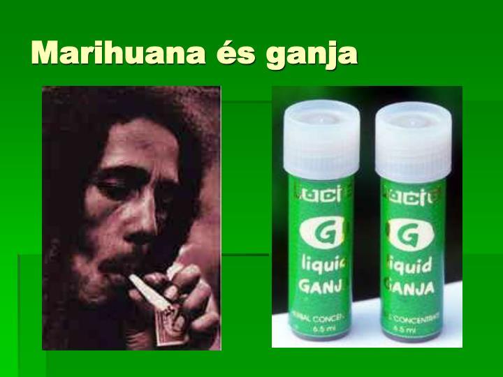 Marihuana és ganja