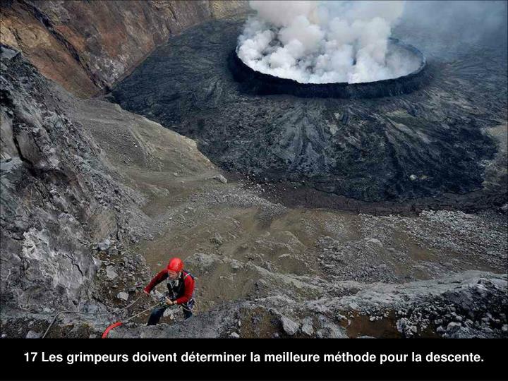 17 Les grimpeurs doivent déterminer la meilleure méthode pour la descente.