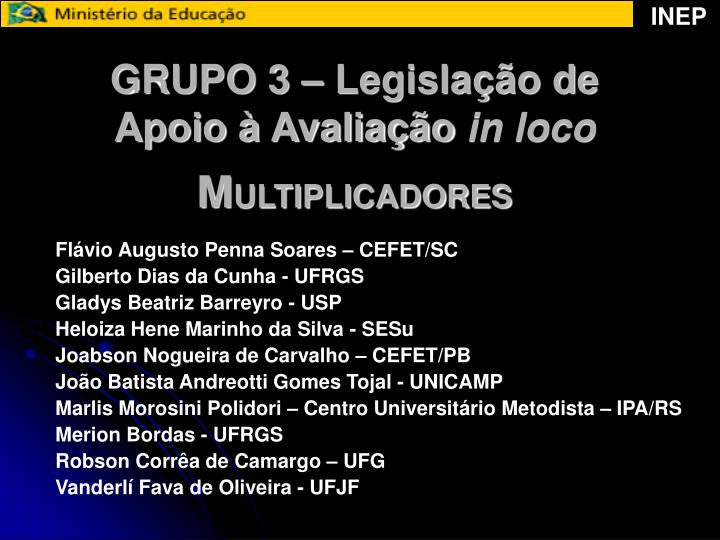 GRUPO 3 – Legislação de Apoio à Avaliação