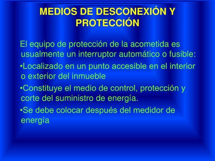 MEDIOS DE DESCONEXIÓN Y PROTECCIÓN
