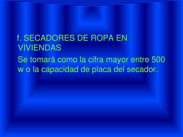 f. SECADORES DE ROPA EN VIVIENDAS