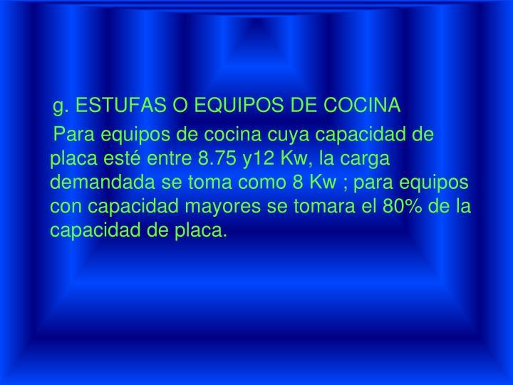 g. ESTUFAS O EQUIPOS DE COCINA