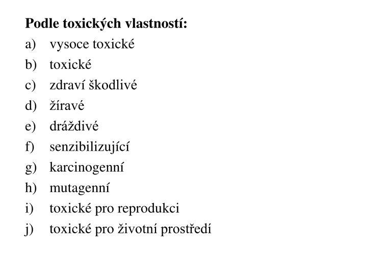 Podle toxických vlastností: